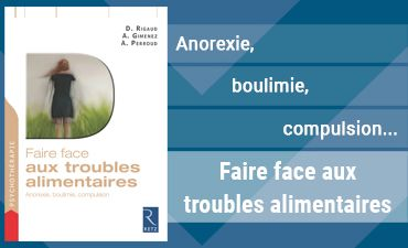 Faire face aux troubles alimentaires - Anorexie, boulimie, compulsion - Editions Retz