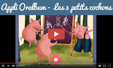 Application Oralbum Les 3 petits cochons Editions Retz